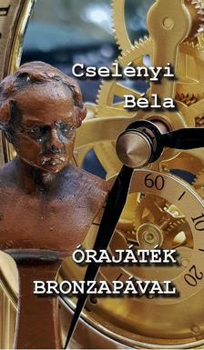 Cselényi Béla - Órajáték bronzapával