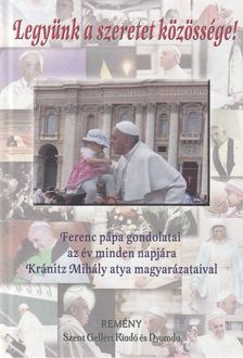 Ferenc pápa - Legyünk a szeretet közössége! [antikvár]
