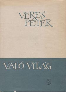 Veres Péter - Való Világ [antikvár]