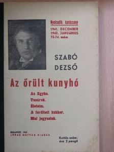 Szabó Dezső - Az őrült kunyhó/Az egyke/Tanárok/Életeim/A fordított kukker/Mai jegyzetek [antikvár]