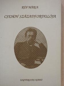 Rév Mária - Csehov századfordulója (dedikált példány) [antikvár]