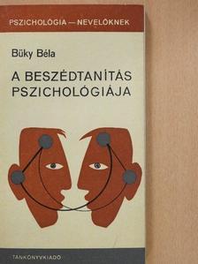 Büky Béla - A beszédtanítás pszichológiája (dedikált példány) [antikvár]
