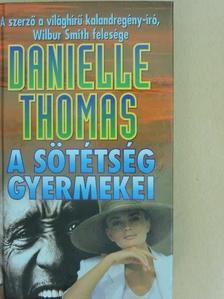Danielle Thomas - A sötétség gyermekei [antikvár]