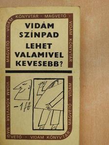 Ágoston György - Vidám színpad/Lehet valamivel kevesebb? [antikvár]