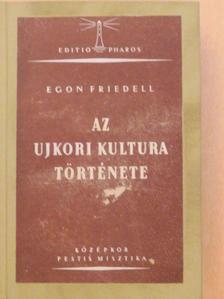 Egon Friedell - Az újkori kultúra története I. [antikvár]