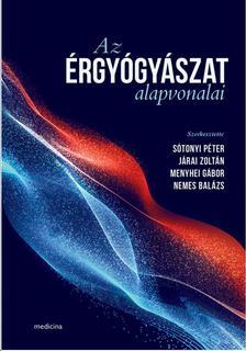 Sótonyi P. - Járai Z. - Menyhei G. - Nemes B. (szerk.) - Az érgyógyászat alapvonalai