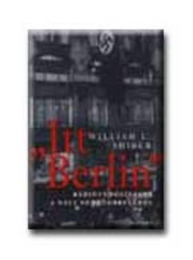 SHIRER, WILLIAM L. - ITT BERLIN - RÁDIÓTUDÓSÍTÁSOK A NÁCI NÉMETORSZÁGBÓL