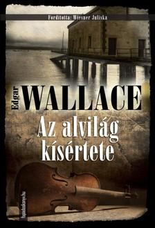 Edgar Wallace - Az alvilág kísértete [eKönyv: epub, mobi]