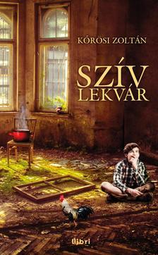 Kőrösi Zoltán - Szívlekvár