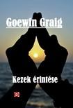 Graig Goewin - Kezek érintése [eKönyv: epub, mobi]
