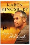 Karen Kingsbury - Ideje az ölelésnek [nyári akció]