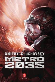 Dmitry Glukhovsky - Metró 2035