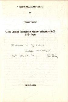Tóth Ferenc - Giba Antal felmérése Makó belterületéről 1824-ben (dedikált) [antikvár]