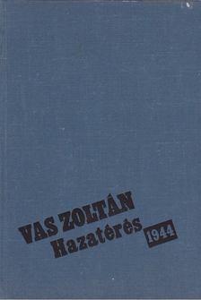 Vas Zoltán - Hazatérés, 1944 [antikvár]