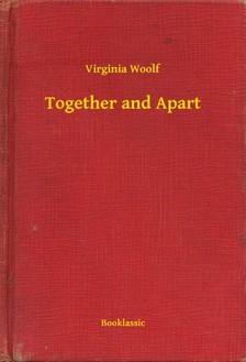 Virginia Woolf - Together and Apart [eKönyv: epub, mobi]