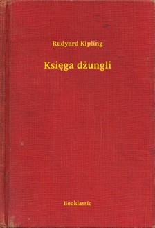 Rudyard Kipling - Ksiêga d¿ungli [eKönyv: epub, mobi]