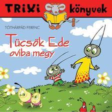 Tóthárpád Ferenc - Tücsök Ede oviba megy