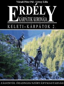 Váradi Péter Pál, Lőwey Lilla - Erdély - Kárpátok koronája - Keleti -Kárpátok 2.