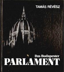 RÉVÉSZ TAMÁS - Das budapester Parlament [antikvár]