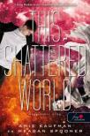 Amie Kaufman - Meagan Sponner - This Shattered World - Meggyötört világ (Lehullott csillagok 2.)