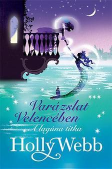 Holly Webb - Varázslat Velencében 2. - A lagúna titka ###