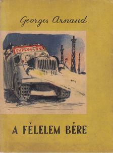 Arnaud, Georges - A félelem bére [antikvár]