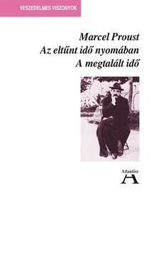Marcel Proust - A MEGTALÁLT IDŐ - AZ ELTŰNT IDŐ NYOMÁBAN VII.
