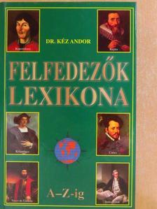 Dr. Kéz Andor - Felfedezők lexikona [antikvár]
