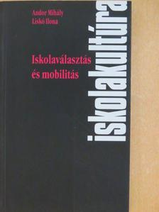 Andor Mihály - Iskolaválasztás és mobilitás [antikvár]