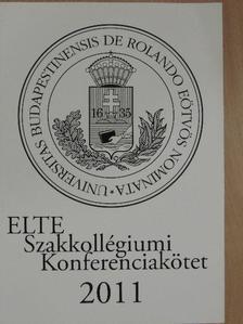 Ábrán Ágota - ELTE Szakkollégiumi Konferenciakötet 2011 [antikvár]