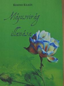 Kemenes Kálmán - Májusvirág illanása [antikvár]