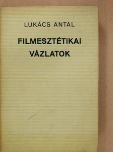 Lukács Antal - Filmesztétikai vázlatok (dedikált példány) [antikvár]