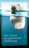 Yoko Tawada - Egy jegesmedve emlékiratai [eKönyv: epub, mobi]
