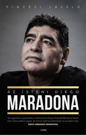 Pincési László - Az isteni Diego Maradona