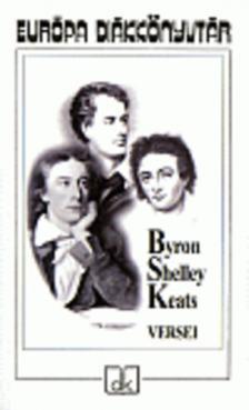 George Byron - Percy Bysshe Shelley - John  Keats - Byron-Shelley-Keats versei - Európa diákkönyvtár