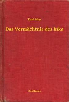 Karl May - Das Vermächtnis des Inka [eKönyv: epub, mobi]