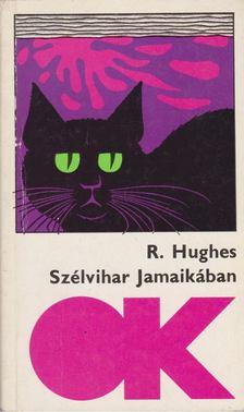 Hughes, Richard - Szélvihar Jamaikában [antikvár]