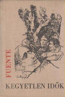 Fuente, Pablo De La - Kegyetlen idők [antikvár]