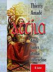 Thierry Amadé - Attila  Attila fiai és utódai történelme II. rész