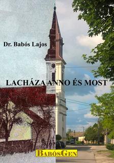 dr. Babós Lajos - Lacháza anno és most