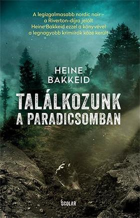 Heine Bakkeid - Találkozunk a paradicsomban!