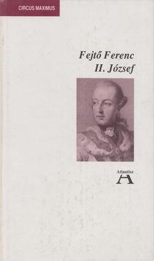 Fejtő Ferenc - II. József [antikvár]