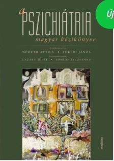 Németh A. - Füredi J. (szerkesztők) Lazáry J. - Somlai Zs. - A pszichiátria magyar kézikönyve (6. kiadás)