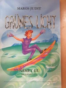 Maros Judit - Grünes Licht - Munkafüzet [antikvár]