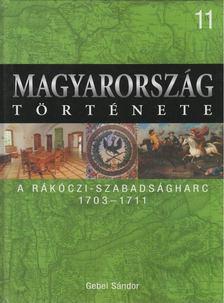 Gebei Sándor - A Rákóczi-szabadságharc [antikvár]