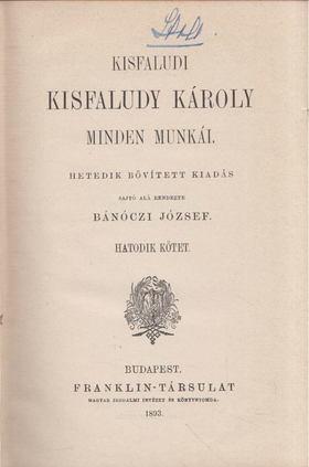 KISFALUDY KÁROLY - Kisfaludy Károly minden munkái VI. [antikvár]