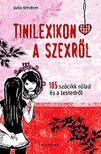 WEIDNER, JULIA - Tinilexikon a szexről - 185 szócikk rólad és a testedről