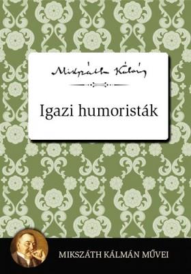 MIKSZÁTH KÁLMÁN - Igazi humoristák [eKönyv: epub, mobi]