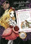 Ever After High - Abrakadabrisztikus fejtörõk