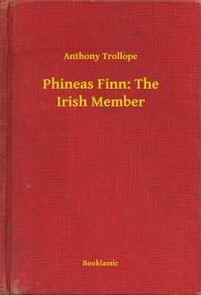 Anthony Trollope - Phineas Finn: The Irish Member [eKönyv: epub, mobi]